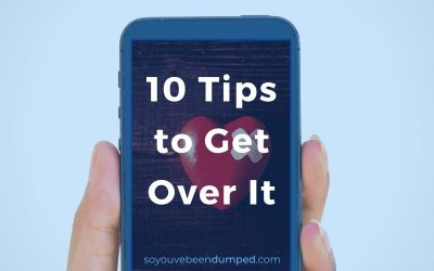 Thea's 10 Tips to Get Over It (a Breakup)
