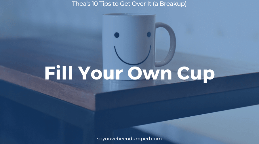 SYBD Tip 10: Fill Your Own Cup