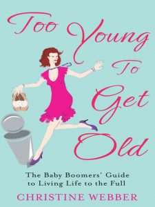 Christine Webber - Too Young to Get Old