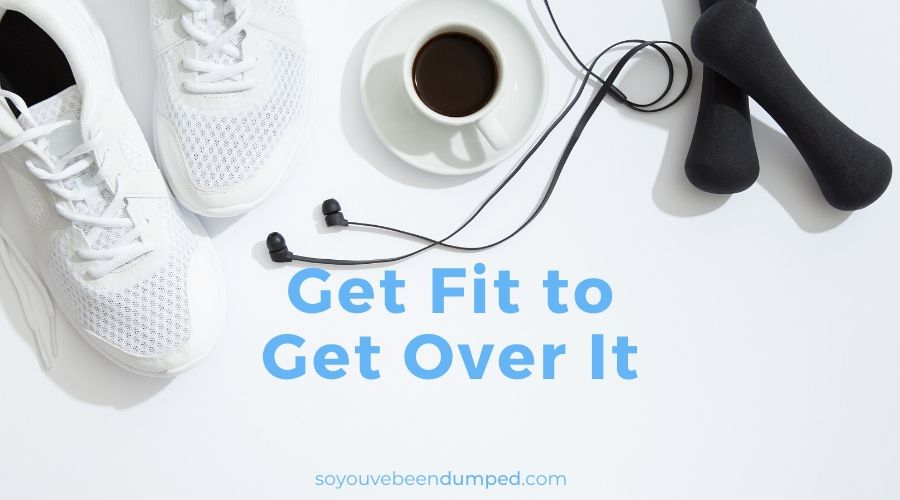 Tip 3 - Get Fit to Get Over It