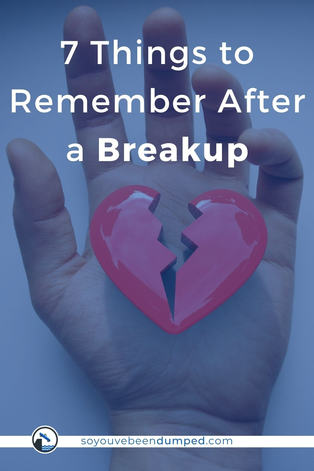 7 Things to Remember After a Breakup