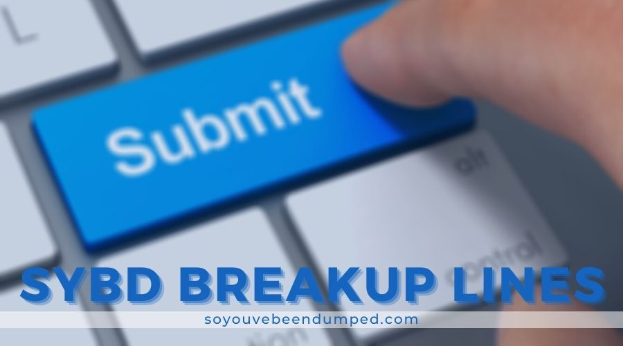 Breakup Lines – Real Excuses for Breakups