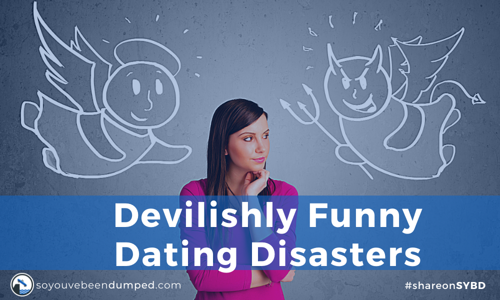 Devilishly Funny Dating Disasters