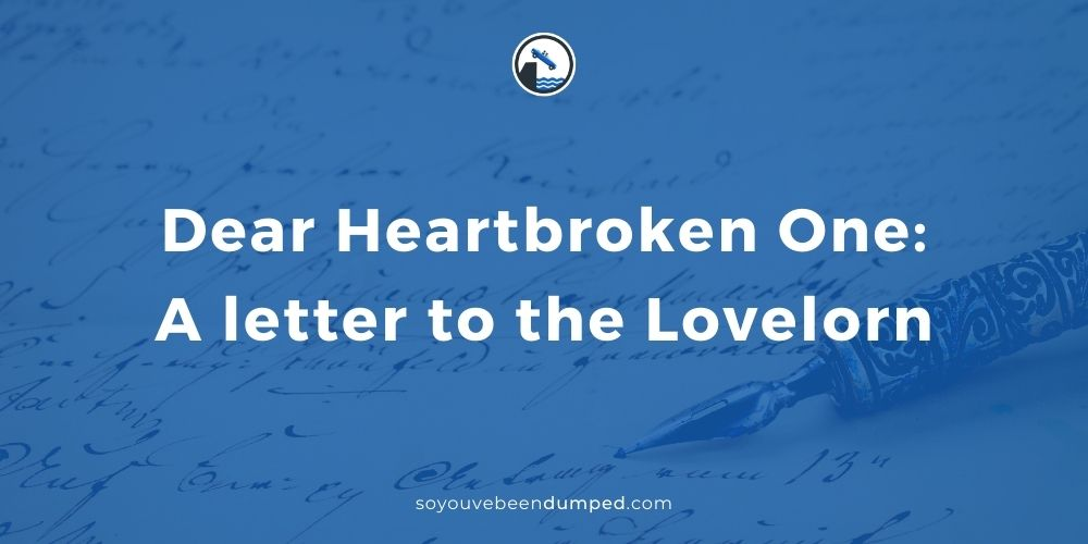 Dear Heartbroken One