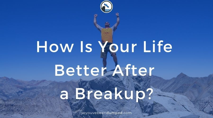 Man on mountain - how is your life better after a breakup - share on sybd