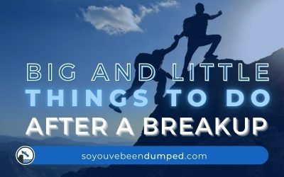 Big and Little Things to Do After a Breakup